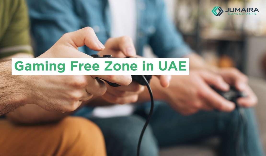 Gaming Free Zone in UAE