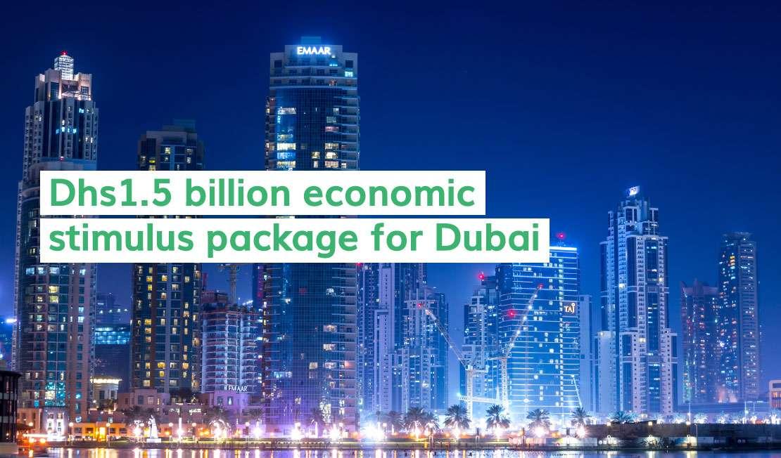 Dhs1.5 billion economic stimulus package for Dubai